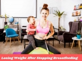 Losing Weight After Stopping Breastfeeding