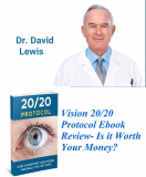 Vision 20/20 Protocol Review-Does Dr. David Lewis Vision 20/20 Protocol Work?